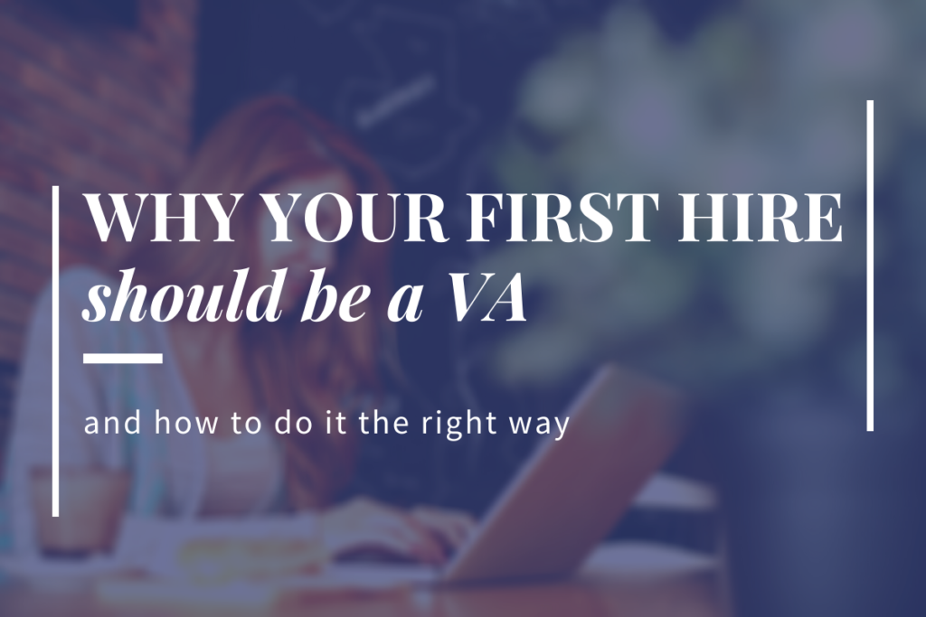 why your first hire should be a virtual assistant