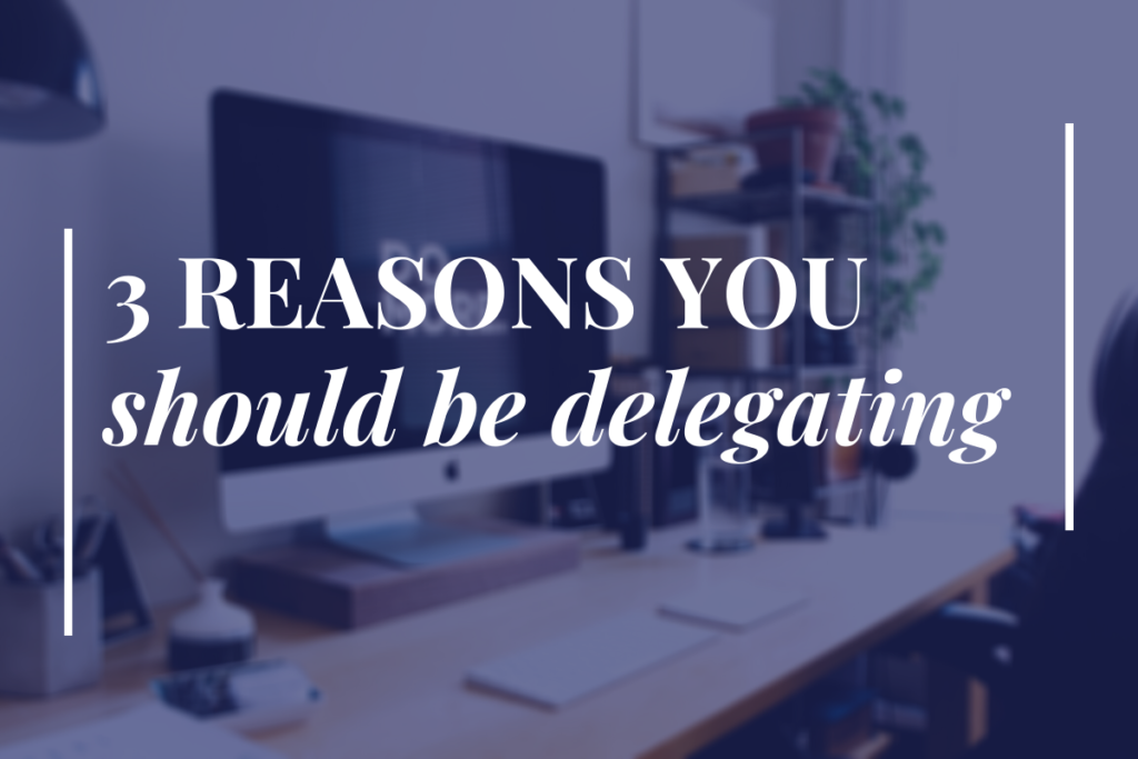 reasons to delegate