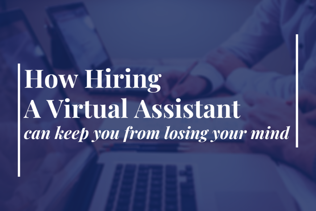 hiring a virtual assistant, stress, overwhelm, entrepreneur